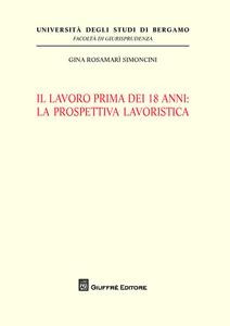 Libro Il lavoro prima dei 18 anni: la prospettiva lavoristica Gina R. Simoncini