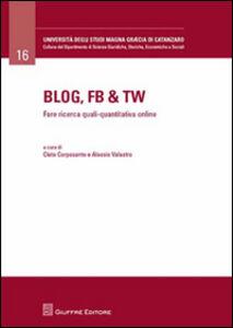 Libro Blog, Fb & Tw. Fare ricerca quali-quantitativa online