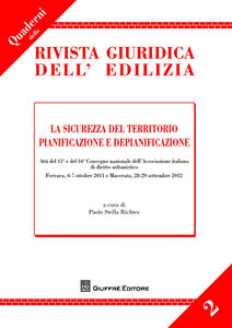 Libro La sicurezza del territorio. Pianificazione e depianificazione. Atti del 15° e del 16° Convegno... (Ferrara, 6-7 ottobre 2011; Macerata, 28-29 settembre 2012)