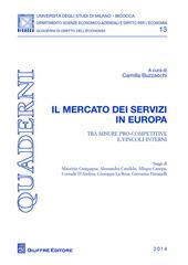 Il mercato dei servizi in Europa. Tra misure pro-competitive e vincoli interni