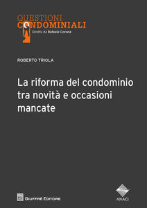 Libro La riforma del condominio tra novità e occasioni mancate Roberto Triola