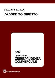 Foto Cover di L' addebito diretto, Libro di Giovanni Barillà, edito da Giuffrè