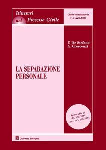 Libro La separazione personale Franco De Stefano , Annamaria Crescenzi