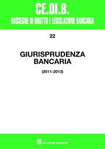 Foto Cover di Giurisprudenza bancaria. 2011-2013, Libro di  edito da Giuffrè