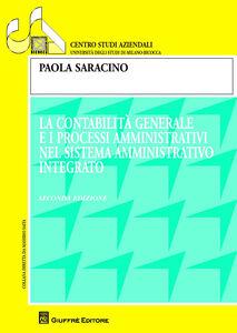 Libro La contabilità generale e i processi amministrativi nel sistema amministrativo integrato Paola Saracino