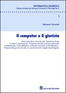 Foto Cover di Il computer e il giurista, Libro di Giovanni Ziccardi, edito da Giuffrè