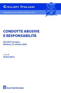Foto Cover di Condotte abusive e responsabilità. Atti del Convegno (Modena, 23 ottobre 2009), Libro di  edito da Giuffrè