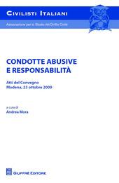 Condotte abusive e responsabilità. Atti del Convegno (Modena, 23 ottobre 2009)
