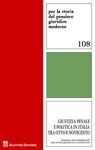 Libro Giustizia penale e politica in Italia tra Otto e Novecento. Modelli ed esperienze tra integrazione e conflitto