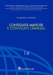 Libro Contiguità mafiose e contiguità criminali Alessandro Centonze