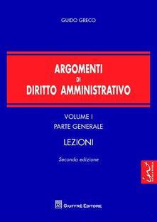 Ristorantezintonio.it Argomenti di diritto amministrativo. Vol. 1: Parte generale. Lezioni. Image