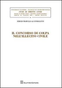 Libro Il concorso di colpa nell'illecito civile Sergio Marullo di Condojanni