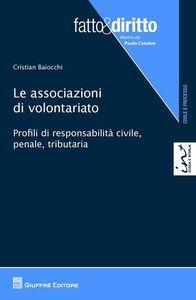 Libro Le associazioni di volontariato. Profili di responsabilità civile, penale, tributaria Cristian Baiocchi