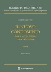 Il nuovo condominio: Beni e servizi comuni. Uso e innovazioni-Uso e innovazioni. Sopraelevazione e ricostruzione