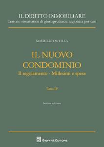 Libro Il nuovo condominio. Il regolamento. Millesimi e spese. Vol. 4 Maurizio De Tilla