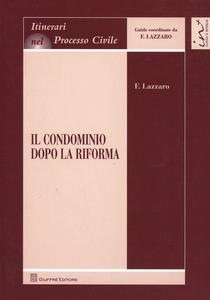 Libro Il condominio dopo la riforma Fortunato Lazzaro