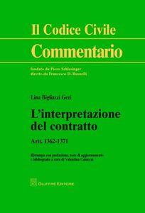 Foto Cover di L' interpretazione del contratto. Art. 1362-1371, Libro di Lina Geri Bigliazzi,Valentina Calderai, edito da Giuffrè