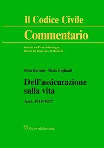 Libro Dell'assicurazione sulla vita. Artt. 1919-1927 Maria Gagliardi , Silvia Barison