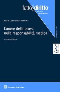 Libro L' onere della prova nella responsabilità medica M. Gabriella Di Pentima