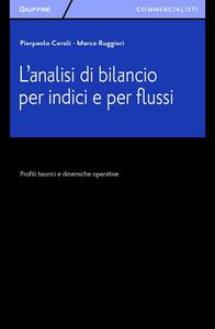 Libro L' analisi di bilancio per indici e per flussi. Profili teorici e dinamiche operative Pierpaolo Ceroli , Marco Ruggieri
