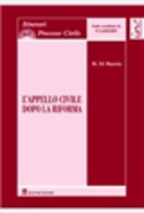 Libro L' appello civile dopo la riforma Mauro Di Marzio