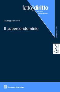 Libro Il supercondominio Giuseppe Bordolli