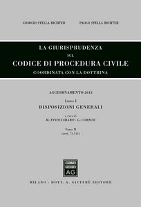Libro La giurisprudenza sul codice di procedura civile. Coordinata con la dottrina. Aggiornamento 2013. Vol. 1\2: Disposizioni generali (Artt. 75-111).