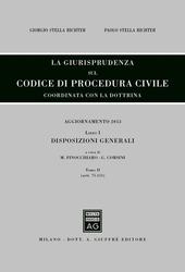 La giurisprudenza sul codice di procedura civile. Coordinata con la dottrina. Aggiornamento 2013. Vol. 1/2: Disposizioni generali (Artt. 75-111).