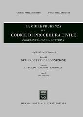 La giurisprudenza sul codice di procedura civile. Coordinata con la dottrina. Aggiornamento 2013. Vol. 2/2: Del processo di cognizione (Artt. 311-359).