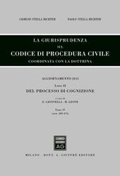 La giurisprudenza sul codice di procedura civile. Coordinata con la dottrina. Aggiornamento 2013. Vol. 2/4: Del processo di cognizione (Artt. 409-473).