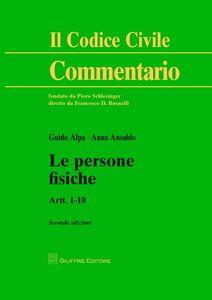 Libro Le persone fisiche. Artt. 1-10 Anna Ansaldo , Guido Alpa