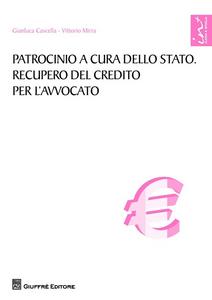 Libro Patrocinio a cura dello Stato. Recupero del credito per l'avvocato Vittorio Mirra