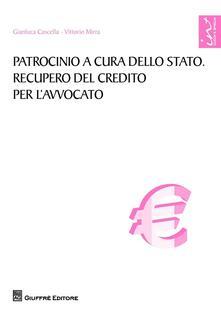 Patrocinio a cura dello Stato. Recupero del credito per l'avvocato - Vittorio Mirra - copertina