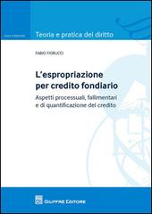 L' espropriazione per credito fondiario. Aspetti processuali, fallimentari e di quantificazione del credito