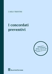 Foto Cover di I concordati preventivi, Libro di Carlo Trentini, edito da Giuffrè
