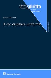 Libro Il rito cautelare uniforme Natalino Sapone