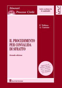 Libro Il procedimento per convalida di sfratto Francesco Trifone , Aldo Carrato