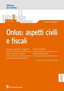 Libro Onlus. Aspetti civili e fiscali Paolo A. Pesticcio , Massimo Piscetta