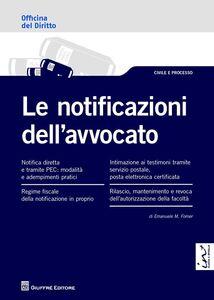 Libro Le notificazioni dell'avvocato Emanuele M. Forner