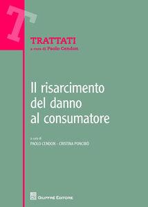 Libro Il risarcimento del danno al consumatore