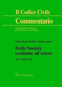 Libro Delle società costituite all'estero. Artt. 2507-2510 Edoardo Gambaro , Claudio Biscaretti di Ruffia