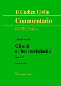 Libro Gli enti e i beni ecclesiastici. Art. 831 Andrea Bettetini