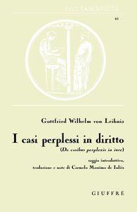 Libro I casi perplessi in diritto. De casibus perplexis Gottfried W. Leibniz