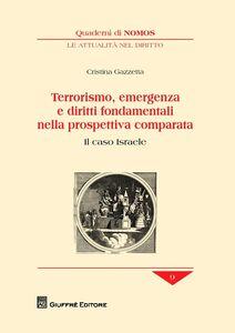 Libro Terrorismo, emergenza e diritti fondamentali nella prospettiva comparata. Il caso Israele Cristina Gazzetta
