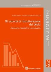 Gli accordi di ristrutturazione dei debiti. Autonomia negoziale e concorsualità