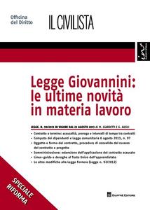 Libro Legge Giovannini. Le ultime novità in materia lavoro Marco Giardetti , Giulia Ausili