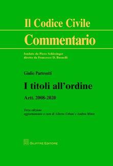 I titoli all'ordine. Artt. 2008-2020 - Giulio Partesotti - copertina