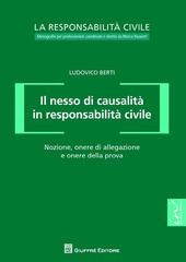 Il nesso di causalità in responsabilità civile. Nozione, onere di allegazione e onere della prova