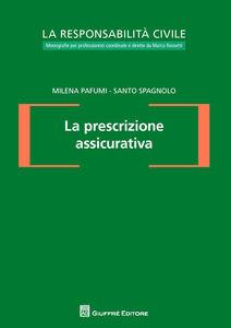 Libro La prescrizione assicurativa Milena Pafumi , Santo Spagnolo