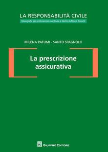 La prescrizione assicurativa - Milena Pafumi,Santo Spagnolo - copertina